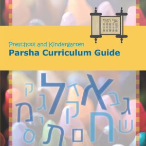 Preschool and Kindergarten Parsha Curriculum Guide
